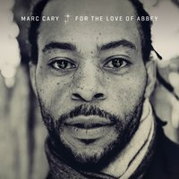 For the Love of Abbey — Marc Cary