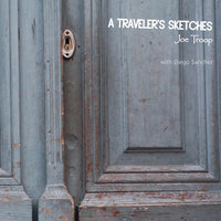 A Traveler's Sketches — Joe Troop & Diego Sanchez