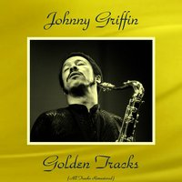 "Johnny Griffin Golden Tracks — Eddie ""Lockjaw"" Davis, Johnny Griffin"
