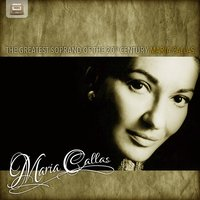 The Greatest Soprano of the 20th Century — Maria Callas