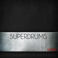 Superdrums Works — Superdrums