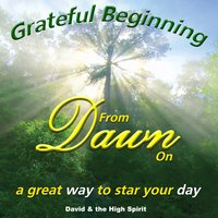 Gratefull Beginning from Dawn — David & The High Spirit