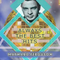 Always The Best Hits — Maynard Ferguson
