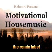 Motivational Housemusic (Top 10+ Tunes Compilation Between Organic Deephouse Sounds and Vibrant Proghouse Rhythms) — Paduraru