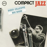 Compact Jazz: Dizzy Gillespie Big Band — Dizzy Gillespie