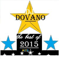 The Best of 2015 Hits — DJ DOVANO