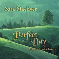 Perfect Day — Colin Towns, Sinfonia Australis, Sara Macliver, Guy Noble