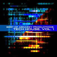 Best of Asnazzy Productions: Tech House, Vol. 1 — Trevor Paxton Lambert