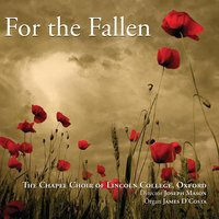 For the Fallen — Chapel Choir of Lincoln College, Joseph Mason & James D'Costa