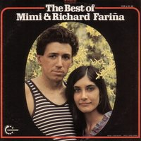 The Best Of — Mimi And Richard Farina