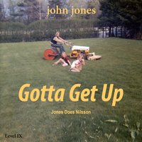 Gotta Get Up — John Jones