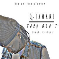 They Don't (feat. C-Plus) — Q. Jamani