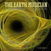 The Earth Musician: A World Music Compilation, Vol. 3 — сборник