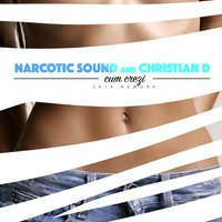 Cum Crezi — Narcotic Sound, Christian D, Junior High