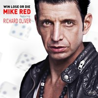 Win Lose or Die — Richard Oliver, Mike Red