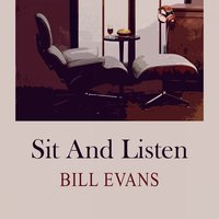 Sit and Listen — Bill Evans
