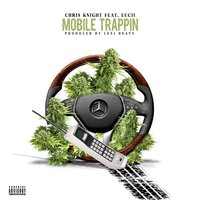 Mobile Trappin — CHRIS KNIGHT, Lucii