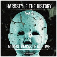 Hardstyle: The History, Vol. 5 — сборник