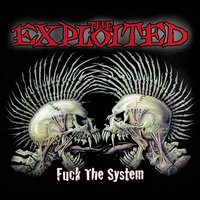 Fuck The System — The Exploited