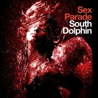 Sex Parade — South Dolphin