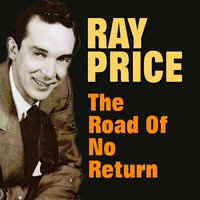 The Road of No Return — Ray Price