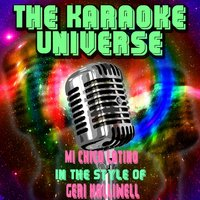 Mi Chico Latino [in the Style of Geri Halliwell] — The Karaoke Universe