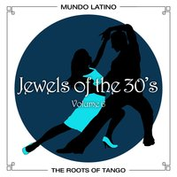 The Roots Of Tango - Jewels Of The 30's, Vol. 6 — сборник