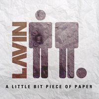 A Little Bit Piece of Paper — Lavin