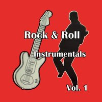 Rock & Roll Instrumentals, Vol. 1 — сборник