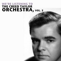 We're Listening to the Creed Taylor Orchestra, Vol. 2 — The Creed Taylor Orchestra