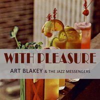 With Pleasure — Art Blakey & The Jazz Messengers