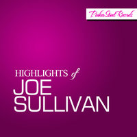 Highlights of Joe Sullivan — Joe Sullivan