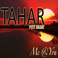 Me and You — Tahar