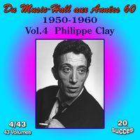 Du Music-Hall aux Années 60 (1950-1960): Philippe Clay, Vol. 4/43 — Philippe Clay