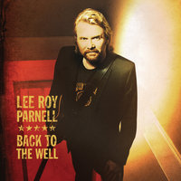 Back To The Well — Lee Roy Parnell