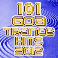 101 Goa Trance 2012 Hits - Best of Electronic Dance, Progressive, Fullon, Dark Psy, Hard Techno, Acid House, Rave Anthems, Edm — сборник