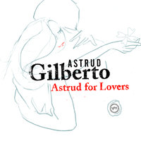 Astrud For Lovers — Astrud Gilberto
