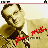 A String Of Pearls — Glenn Miller