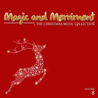 Magic and Merriment: The Christmas Music Collection, Vol. 8 — сборник