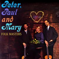Folk Masters — Peter, Paul & Mary