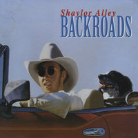 Backroads — Shaylor Alley