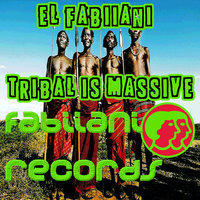 Tribal Is Massive — El Fabiiani