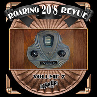 Roaring 20s Revue, Vol. 7 — Louis Armstrong, Bing Crosby, Benny Goodman, Bessie Smith, Ruth Etting