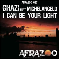 I Can Be Your Light - Single — Ghazi