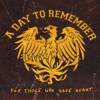 For Those Who Have Heart Re-Issue — A Day To Remember