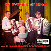 An Evening At Home — Allan Gardiner's Accordion Band