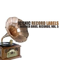 Iconic Record Labels: Warner Bros. Records, Vol. 5 — сборник
