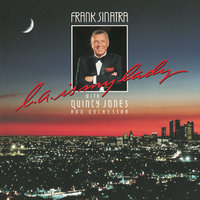 L.A. Is My Lady — Frank Sinatra, Quincy Jones And His Orchestra