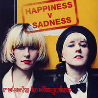 Happiness V Sadness — Robots In Disguise