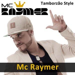 Mc Raymer - Tamborzão Style